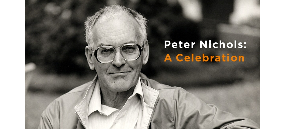Peter Nichols: A Celebration